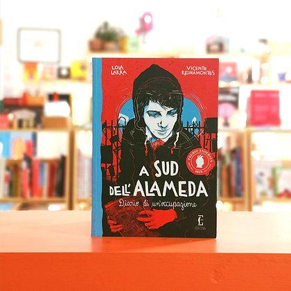 A sud dell'Alameda. Diario di un'occupazione - Edicola Ediciones
