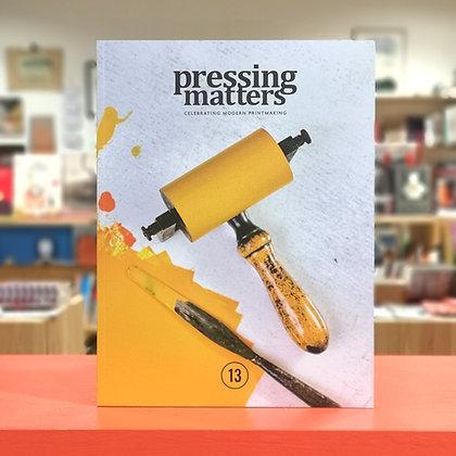 Pressing matters n.13