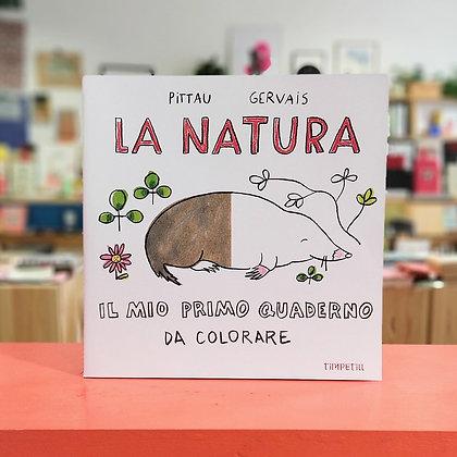 La natura. Il mio primo quaderno da colorare - Timpetill