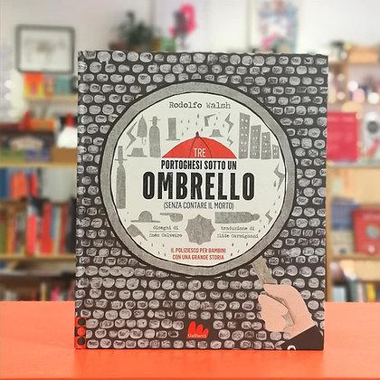 Tre portoghesi sotto un ombrello (senza contare il morto) - Gallucci Editore