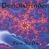 Bench Grinder - Turn Me On.jpg