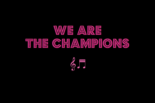WE ARE THE CHAMPIONS as sung by QUEEN