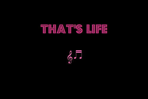 THAT'S LIFE as sung by FRANK SINATRA