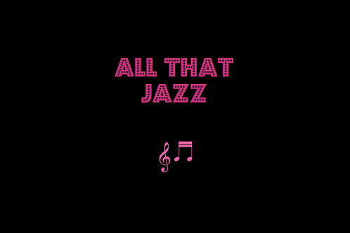 ALL THAT JAZZ from CHICAGO