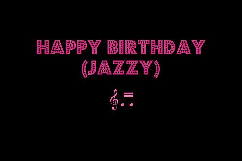 HAPPY BIRTHDAY (jazzy version)