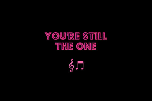 YOU'RE STILL THE ONE as sung by SHANIA TWAIN