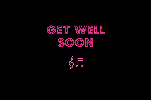 GET WELL SOON as sung by ARIANA GRANDE