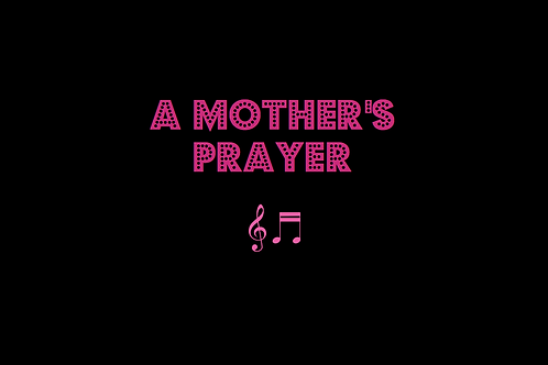 A MOTHER'S PRAYER as sung by CELINE DION