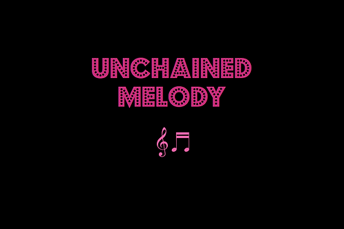 UNCHAINED MELODY as sung by THE RIGHTEOUS BROTHERS