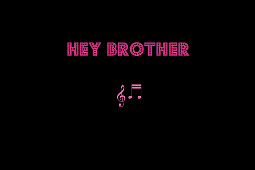 HEY BROTHER as sung by AVICII