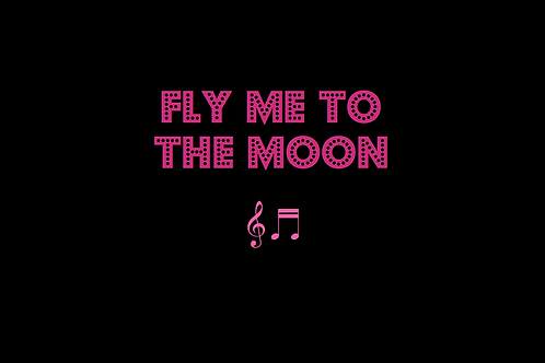FLY ME TO THE MOON as sung by ASTRUD GILBERTO