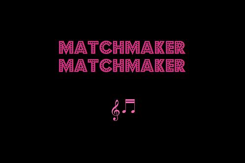 MATCHMAKER MATCHMAKER from FIDDLER ON THE ROOF