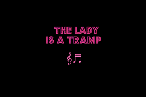THE LADY IS A TRAMP as sung by FRANK SINATRA