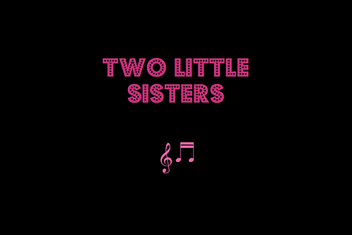 TWO LITTLE SISTERS as sung by CARLY SIMON