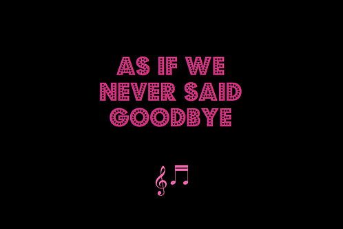 AS IF WE NEVER SAID GOODBYE from SUNSET BOULEVARD