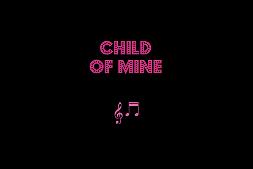 CHILD OF MINE as sung by CAROLE KING