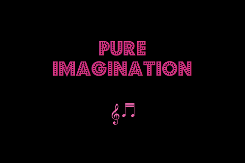 PURE IMAGINATION from CHARLIE AND THE CHOCOLATE FACTORY