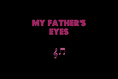 MY FATHER'S EYES as sung by ERIC CLAPTON