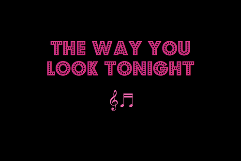 THE WAY YOU LOOK TONIGHT as sung by FRANK SINATRA
