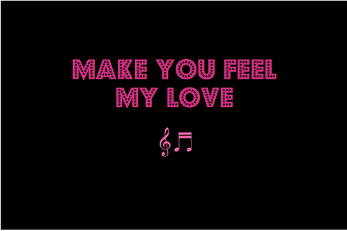 MAKE YOU FEEL MY LOVE e as sung by ADELE
