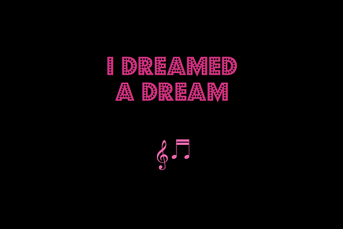 I DREAMED A DREAM from LES MISERABLES