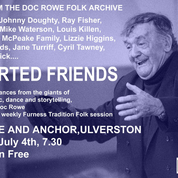 "Poster for Screening of ""Departed Friends"" by Doc Rowe, Ulverston as part of Seasoning. 2018"