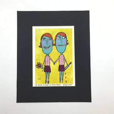 """I wish I had an evil twin."" Signed Print by Murphy Adams"