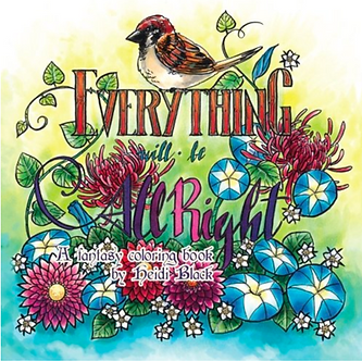 """Everything Will Be All Right"" Coloring Book by Heidi Black"