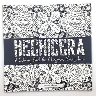 """Hechicera: A Coloring Book for Chingonas Ever"" Coloring Book by Citlali Rose"