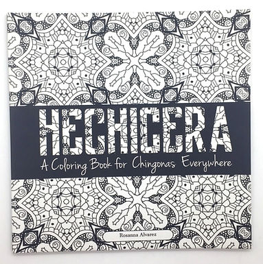 """""""Hechicera: A Coloring Book for Chingonas Ever"""" Coloring Book by Citlali Rose"""
