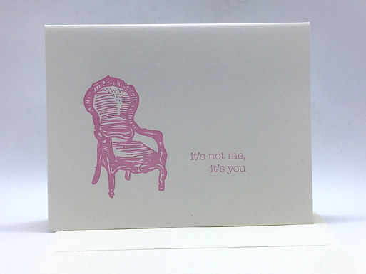 """""""It's not me, it's you"""" Card by Coffee n Cream Press"""