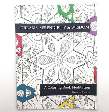 """""""Dreams, Serendipity & Wisdom: A Coloring Book Meditation"""" Book by Citlali Rose"""