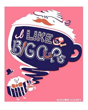 I Like Big Cups Print by Harumo Bakery