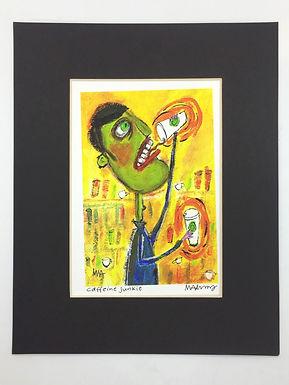 """Caffeine Junkie"" Signed Print by Murphy Adams"