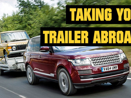 Taking your Trailer abroad?