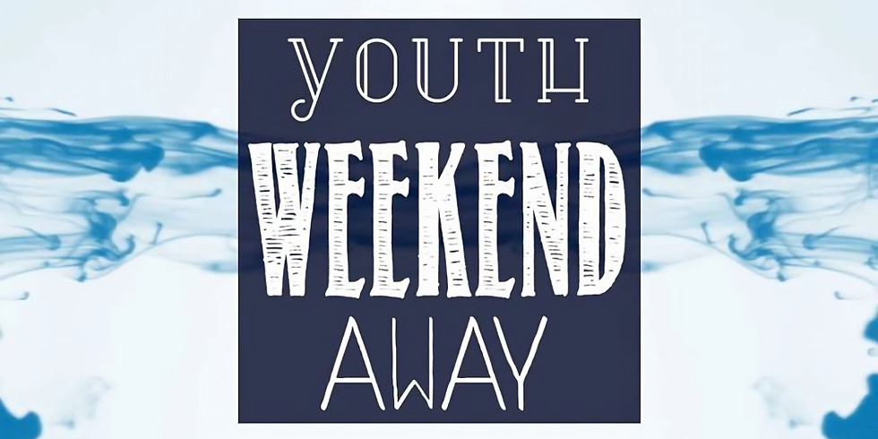 Youth Weekend Away!