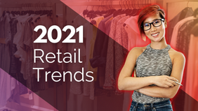 2021 Retail Trends