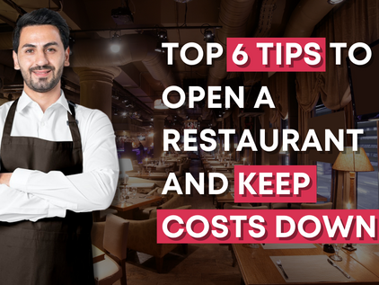 Top 6 Tips to Open a Restaurant and Keep Costs Down