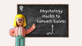 Psychology Hacks to Convert Sales!