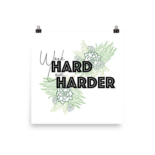 Work Hard, Love Harder Photo Paper Poster