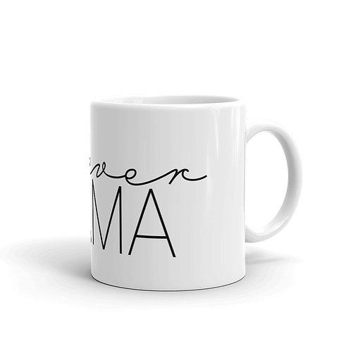Forever Mama White glossy mug