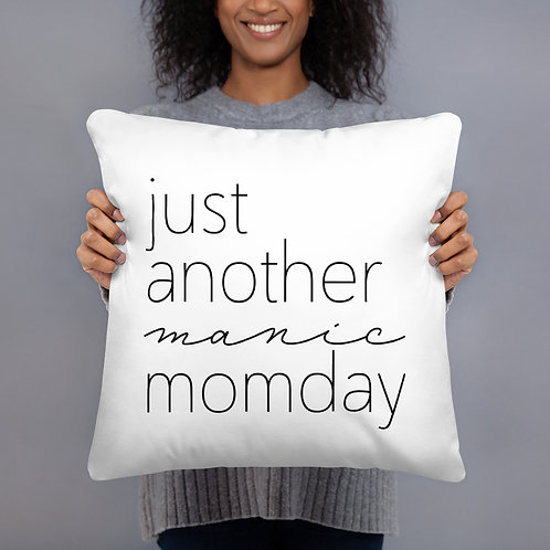 Just Another Manic Momday Basic Pillow