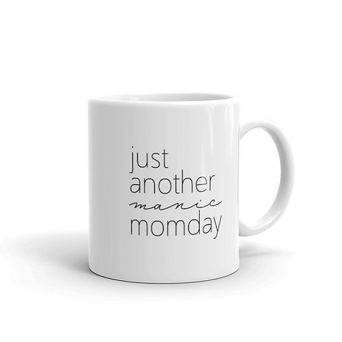 Just Another Manic Momday White glossy mug