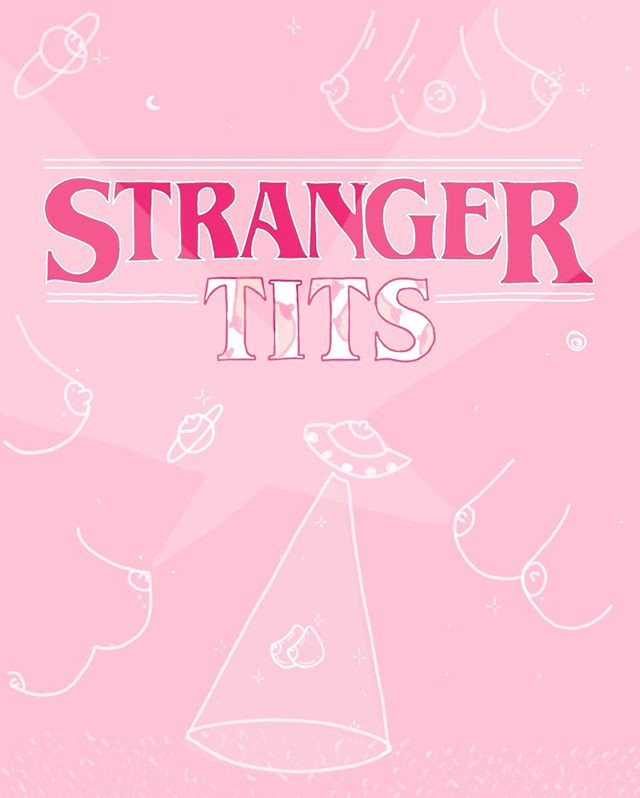 Stranger Tits ☄️
