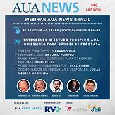Webinar AUA News Brazil - Entendendo o Estudo Prosper e AUA Guidelines para Câncer de Próstata