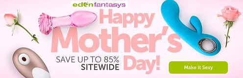 eden fantasys happy mothers day up to 85