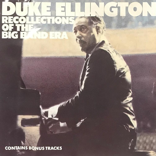 Duke Ellington – Recollections Of The Big Band Era