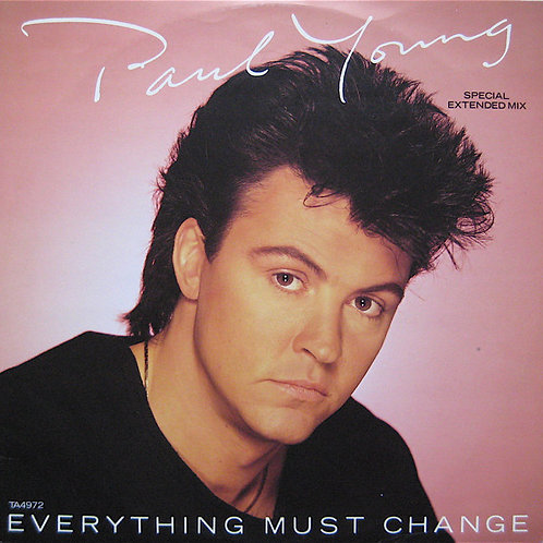 Paul Young ‎– Everything Must Change (Special Extended Mix)