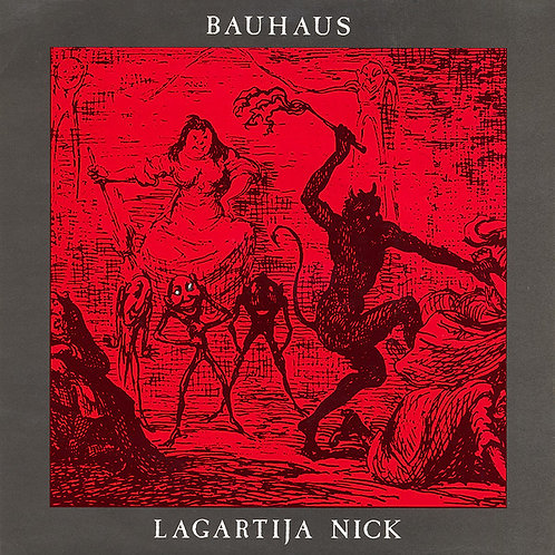 Bauhaus – Lagartija Nick