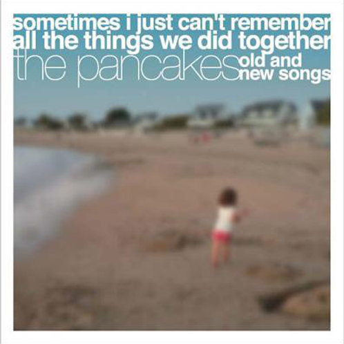 The Pancakes ‎– Old And New Songs Compilation